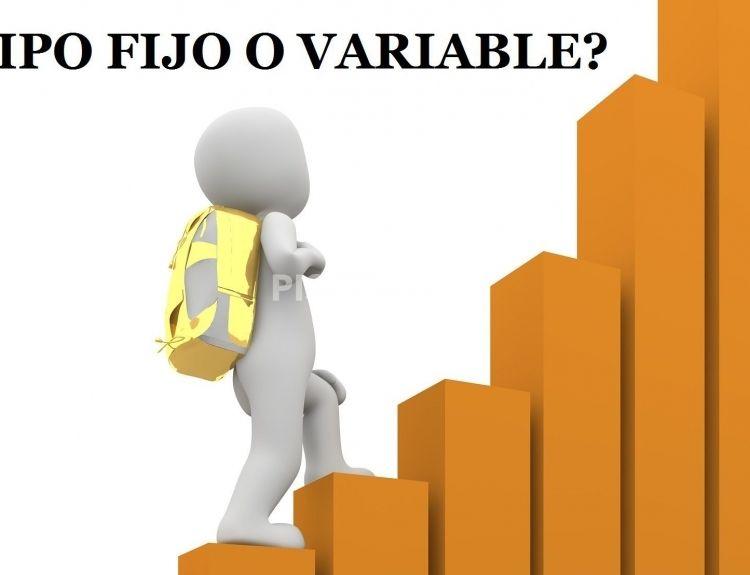 Hipoteca a tipo de interés fijo o variable, ¿cual debo escoger? Ventajas y desventajas.